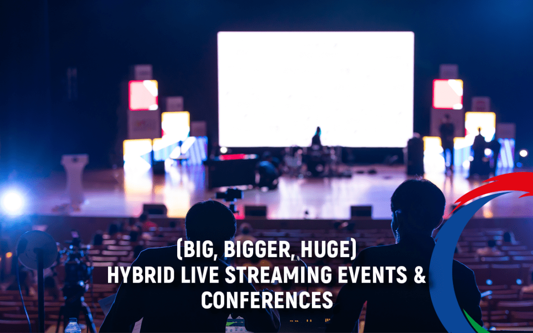 Hybrid Live Streaming Events & Conferences